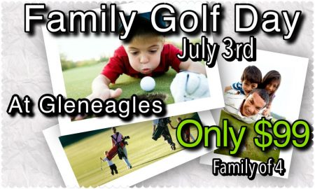 Links of GlenEagles Family Day Golf - Only $99 for Family of 4 (July 3)