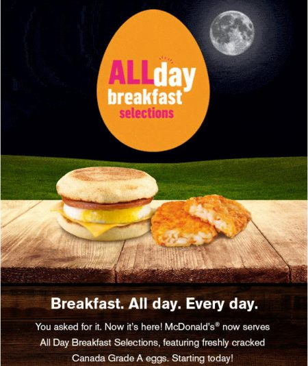 Mcdonald S Canada Is Now Offering Breakfast All Day Every At Paring Restaurants In